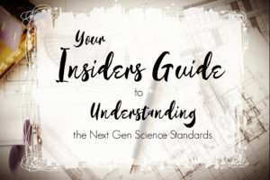 Your Insiders Guide to the Next Generation Science Standards