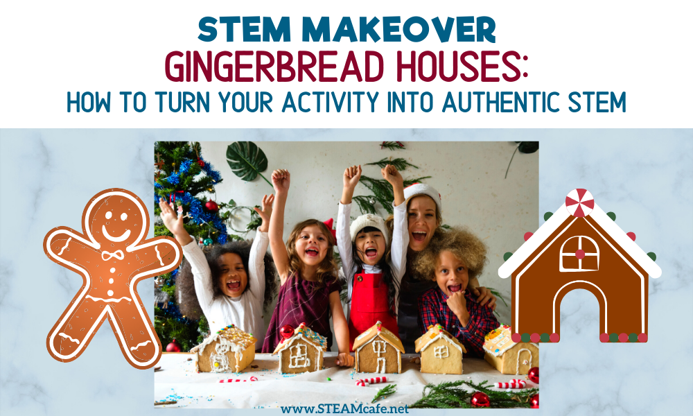 STEM Makeover: Gingerbread Houses